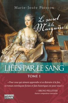 Liées par le sang - Tome 1 - Le secret de la Marquise