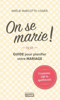 On se marie ! - Guide pour planifier votre mariage