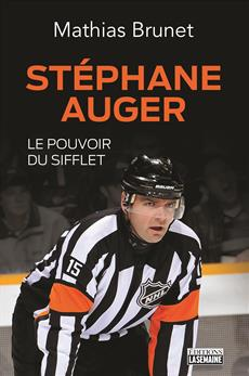 Stéphane Auger - Le pouvoir du sifflet