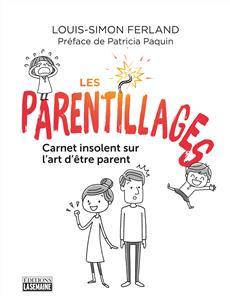 Les parentillages - Carnet insolent sur l'art d'être parent