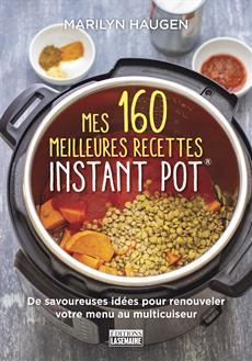 Mes 160 meilleures recettes Instant Pot®