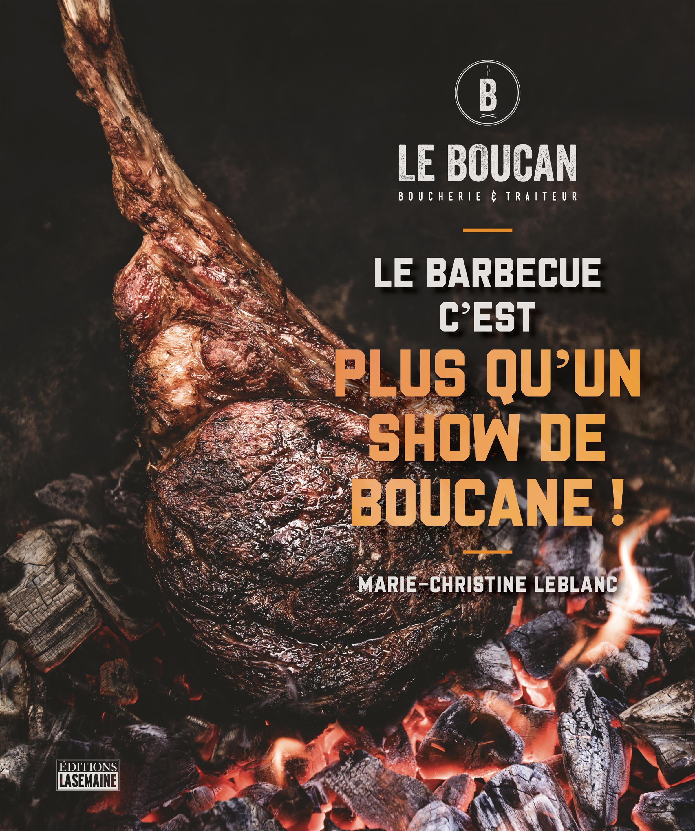 Le barbecue c'est plus qu'un show de boucane!