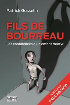Fils de bourreau - Les confidences d'un enfant martyr