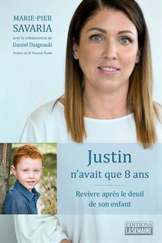 Justin n'avait que 8 ans - Revivre après le deuil de son enfant