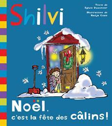 Livre Shilvi - Noël c'est la fête des câlins !