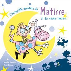 Livre L'incroyable aventure de Matisse et des vaches lunaires