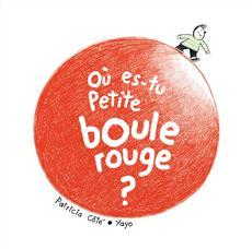 Livre Où es-tu Petite boule rouge ?