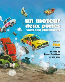 Livre Un moteur, deux portes, vingt-sept illustrateurs