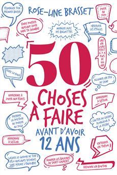 Livre 50 choses à faire avant d'avoir 12 ans