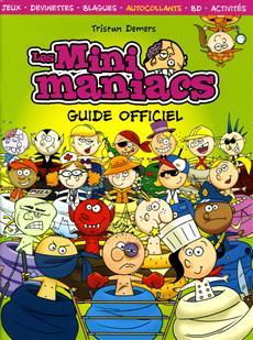 Livre Les Minimaniacs : Guide officiel