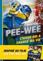 livre Pee-Wee : L'hiver qui a changé ma vie