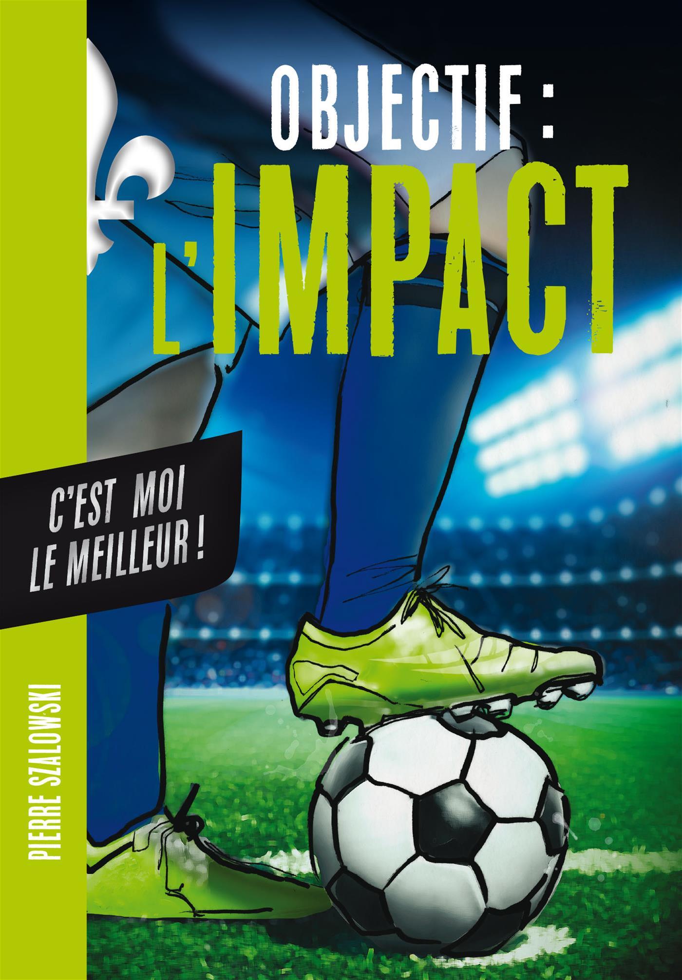 Objectif l'Impact : C'est moi le meilleur !