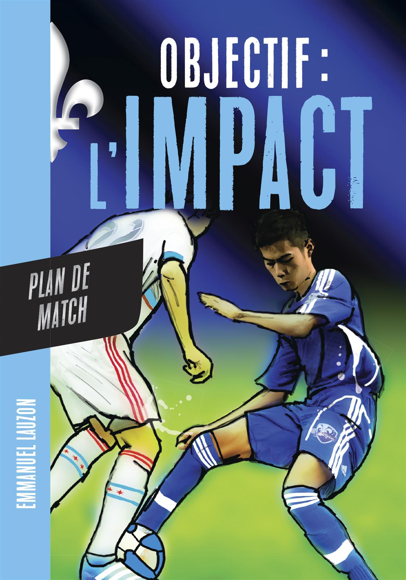 Objectif l'Impact : Plan de match