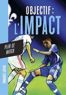 Livre Objectif l'Impact : Plan de match