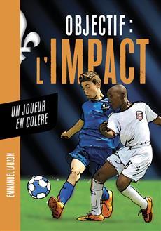 Livre Objectif l'Impact : Un joueur en colère