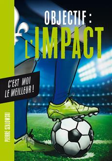 Livre Objectif l'Impact : C'est moi le meilleur !