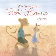 Livre Le courage de Bébé Lionne