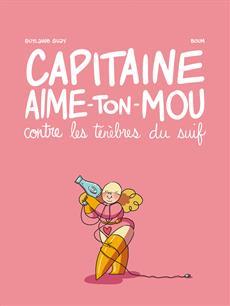 Livre Capitaine Aime-ton-Mou contre les ténèbres du suif