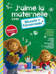 Livre J'aime la maternelle avec Biscuit et Cassonade