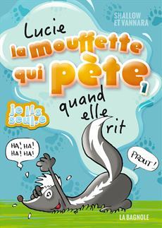 Livre Lucie la mouffette qui pète quand elle rit
