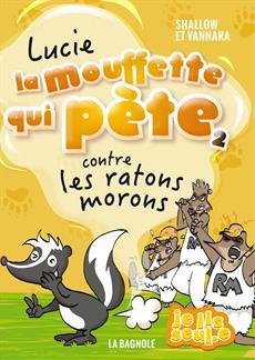 Livre Lucie la mouffette qui pète contre les ratons morons