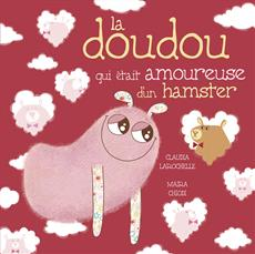 Livre La doudou qui était amoureuse d'un hamster
