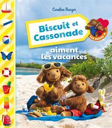 Livre Biscuit et Cassonade aiment les vacances