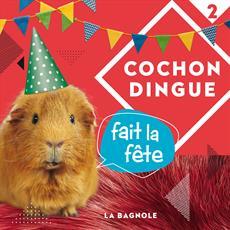 Livre Cochon Dingue fait la fête