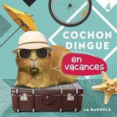 Livre Cochon Dingue en vacances