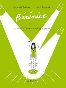 Livre Bérénice ou la fois où j'ai failli mourir sur scène