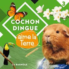 Livre Cochon Dingue aime la Terre