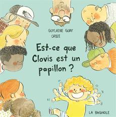 Livre Est-ce que Clovis est un papillon ?