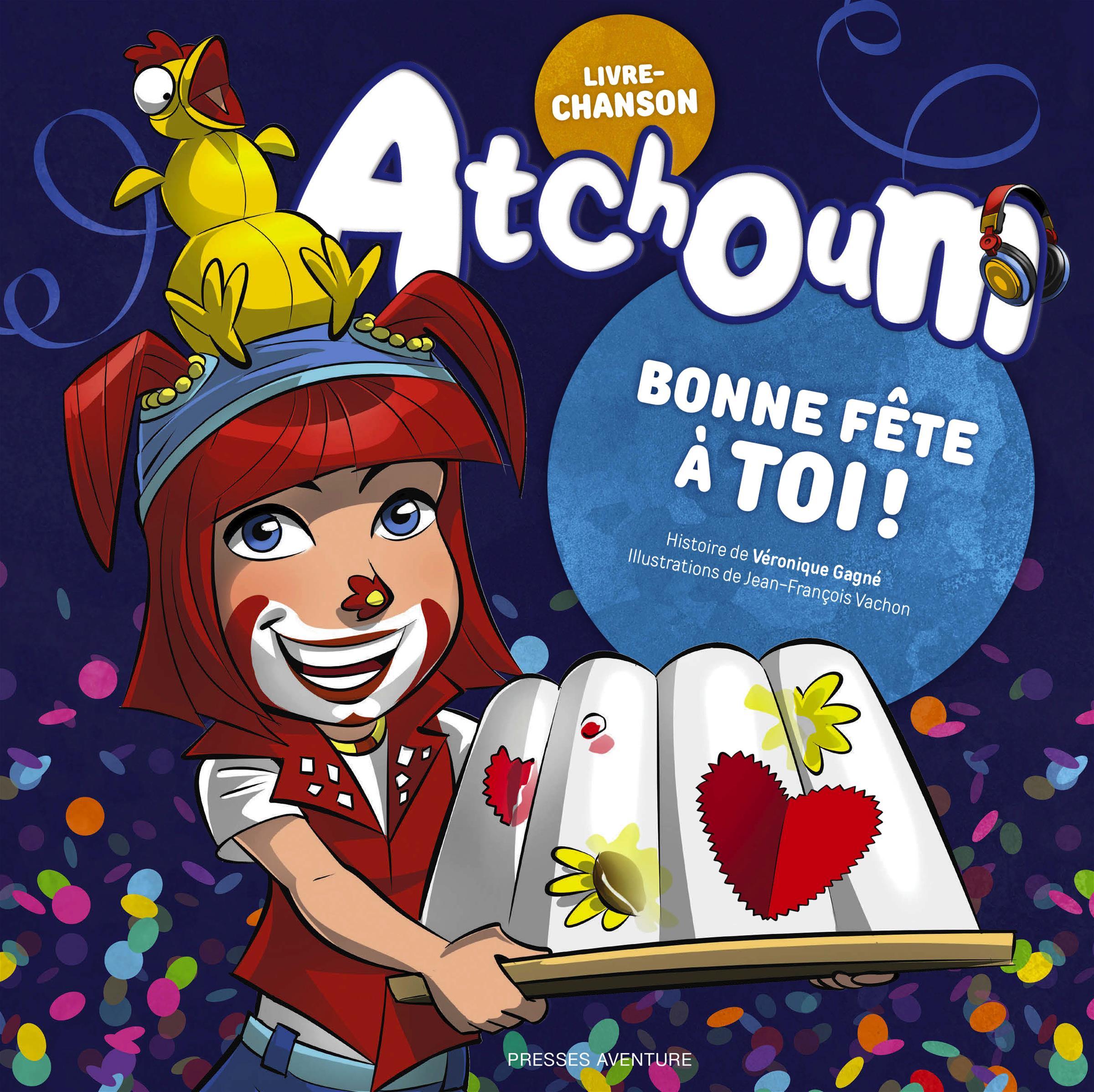 Atchoum - Bonne fête à toi!
