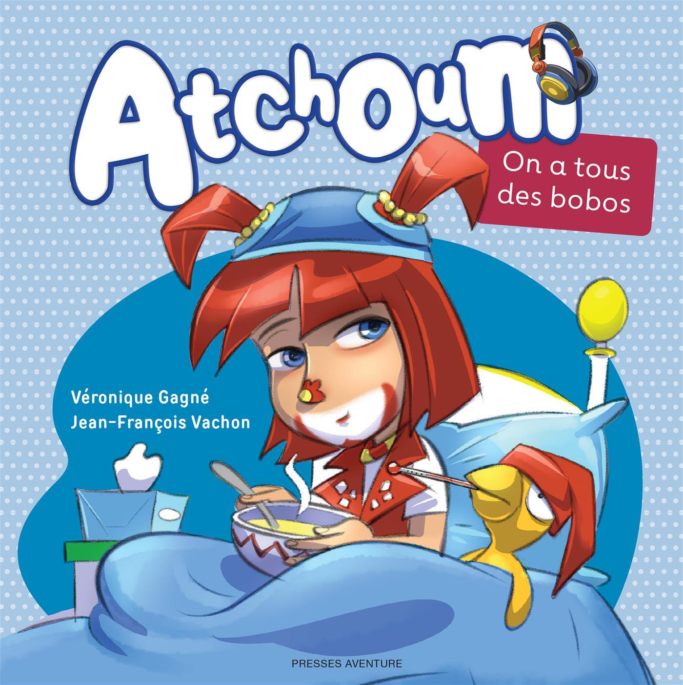 Atchoum - On a tous des bobos