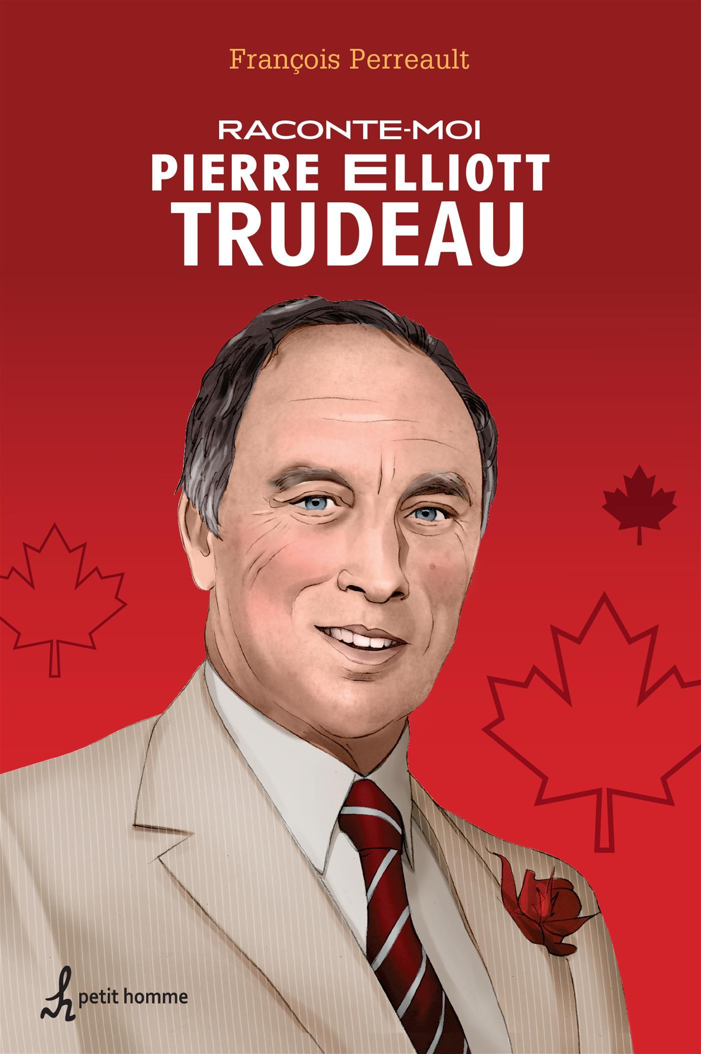 Raconte-moi Pierre Eliott Trudeau