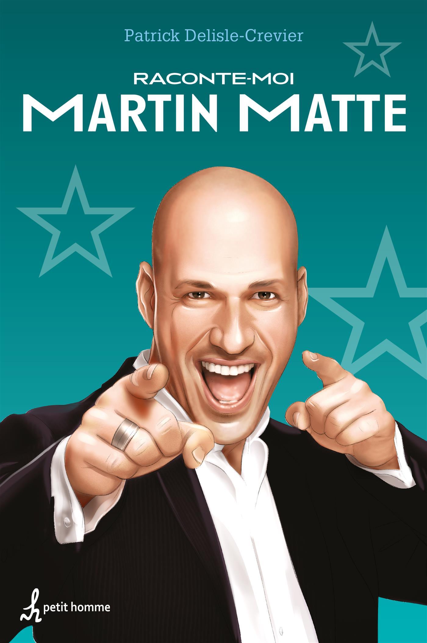 Raconte-moi Martin Matte