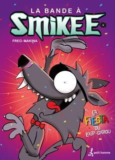 La bande à Smikee - Tome 5 - La fiesta du loup-garou
