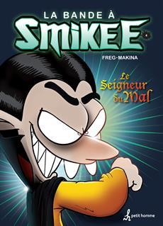 La bande à Smikee - Tome 4 - Le Seigneur du mal