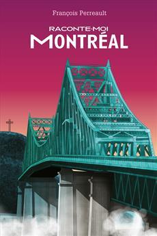 Raconte-moi Montréal - Nº 19