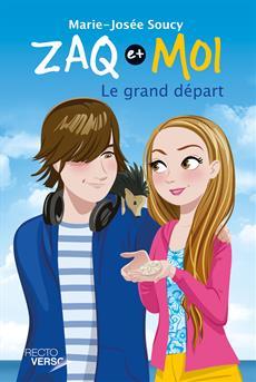 Zaq et moi - Tome 6 - Le grand départ