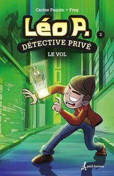 Léo P., détective privé - Tome 3 - Le vol