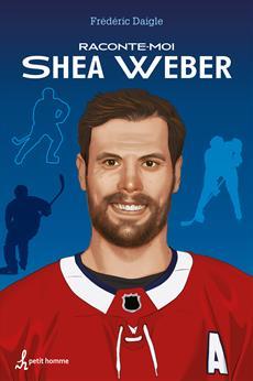 Raconte-moi Shea Weber - Nº 30