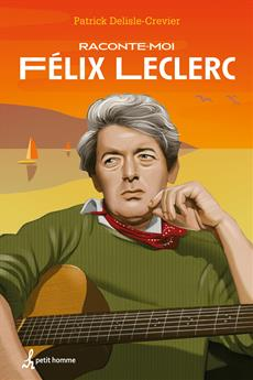 Raconte-moi Félix Leclerc - Nº 27