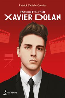 Raconte-moi Xavier Dolan