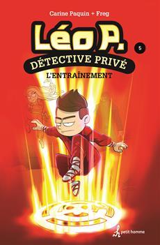 Léo P., détective privé -  Tome 5 - L'entraînement