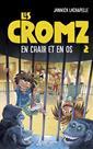 Les Cromz - Tome 2 - En chair et en os