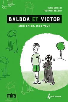 Balboa et Victor - Mon chien, mes yeux