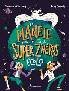 La planète dont tu es le super z'héros écolo