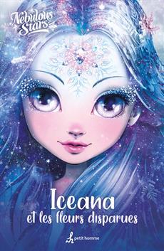 Nebulous Stars - Iceana et les fleurs disparues