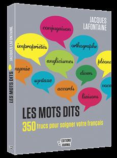 Les mots dits - 350 trucs pour soigner votre français